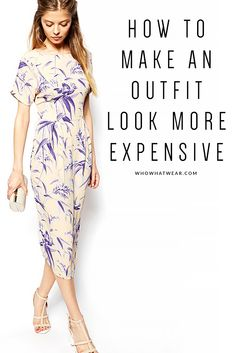 Your guide for making your outfit look more expensive, on a dime.
