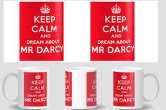 Keep Calm and Dream About Mr Darcy Jane Austen Mug