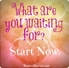 What are you waiting for? Start Now.     #motivation #inspiration #CoachingWomen