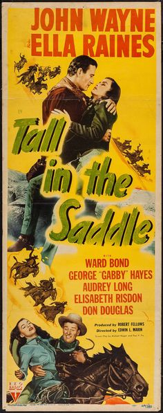 "Tall in the Saddle (RKO, 1944). Insert (14"" X 36""). Western. Starring John Wayne, Ella Raines, Ward Bond, George 'Gabby' Hayes, Audrey Long, Elisabeth Risdon, Donald Douglas, Paul Fix, Russell Wade, Emory Parnell, Raymond Hatton, Harry Woods, and Ben Johnson. Directed by Edwin L. Marin. An unrestored insert with an overall presentable appearance."