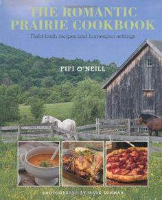 The Romantic Prairie Cookbook: Field-Fresh Recipes and Homespun Settings by Fifi O'Neill,http://www.amazon.com/dp/B00DF00Y12/ref=cm_sw_r_pi_dp_Bo8Hsb107TRXGE67