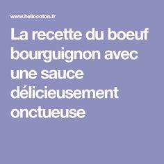 La recette du boeuf bourguignon avec une sauce délicieusement onctueuse
