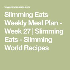 Slimming Eats Weekly Meal Plan - Week 28 - Slimming World - taking the work out of meal planning, so that you can just cook and enjoy the food Slimming World Recipes Syn Free, My Slimming World, Slimming Eats, Healthy Meal Prep, Healthy Dinner Recipes, Healthy Food, Healthy Eating, Low Syn Chocolate, Syn Free Food