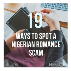 Love this!  19 Ways To Spot A Nigerian Romance Scam - Educate Yourself, http://hersite.info/19-ways-to-spot-a-nigerian-romance-scam-educate-yourself/ ,  #LoveScams #NigerianRomanceScam #RomanceScams