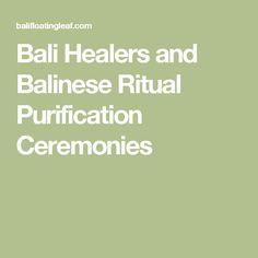 Bali Healers and Balinese Ritual Purification Ceremonies