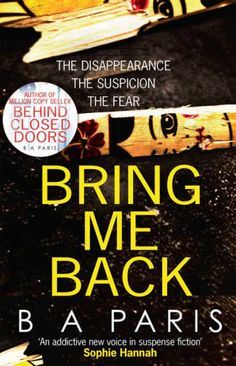 Thriller Suspense Book Review: Bring Me Back by B.A. Paris the author of Behind Closed Doors