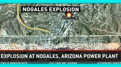 Bomb Explodes at Nogales Arizona Power Plant! ALERT!