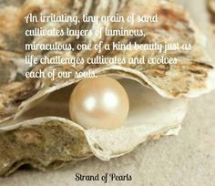 An irritating, tiny grain of sand cultivates layers of luminous, miraculous, one of a kind beauty ~ Just as life's challenges cultivate and evolve each of our Souls Pearl Quotes, Pearl Party, Deer Antler Ring, Dimonds, Grain Of Sand, Godly Woman, Quotable Quotes, Qoutes, Black Rings