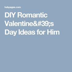 DIY Romantic Valentine's Day Ideas for Him