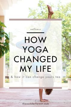 How Yoga Changed my Life (& How it Can Change Yours Too)
