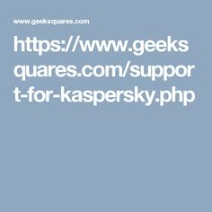 https://www.geeksquares.com/support-for-kaspersky.php