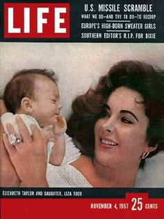 Elizabeth Taylor with baby daughter Liza Todd on the cover of Life...1957