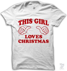 This Girl Loves Christmas T-Shirt #december #uglychristmassweaterparty #happychristmas #holidays #santa #hohoho #happyholidays #christmas #merrychristmas www.gmicahelsalon.com #thisgirlloveschristmas