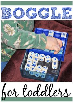 Toddlers and preschoolers can have fun with Boggle, too! Not just for the big kids.