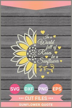 Be a Sunflower SVG Quote svg Sunflower Vinyl Cricut Cut Cricut Craft Room, Cricut Vinyl, Cricut Monogram, Cricut Cards, Sunflower Quotes, Sunflower Images, Cricut Svg Files Free, Free Svg Cut Files, Circuit Projects