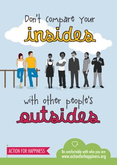 Don't compare your insides with other people's outsides