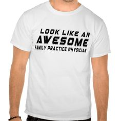 Look Like An Awesome Family Practice Physician T Shirt, Hoodie Sweatshirt