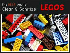 How To Properly Sanitize Legos (and other toys)   AWESOME!