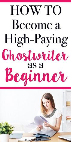 How to Become a Ghostwriter for Beginners - Learn how to write as a ghostwriter and make money ghostwriting.