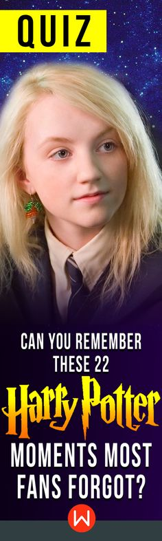 Are you a true Harry Potter fan or just a muggle? This Harry Potter trivia will tell if you were really paying attention. HP trivia quiz. Harry Potter moments most fans have forgotten. How's your Harry Potter memory? Luna Lovegood is looking at you!