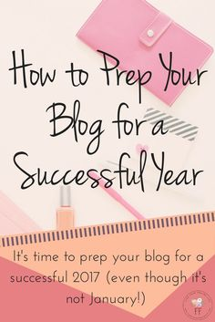 How to prep your blog for a successful year (at any time of year)