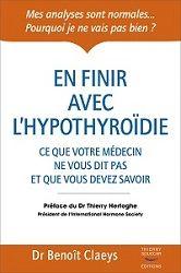 En finir avec l'hypothyroïdie du Docteur Benoit Claeys