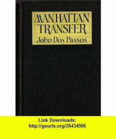 Manhattan Transfer 1ST Edition John Dos Passos ,   ,  , ASIN: B003Z3IOLQ , tutorials , pdf , ebook , torrent , downloads , rapidshare , filesonic , hotfile , megaupload , fileserve