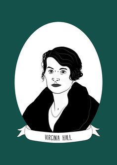 "Virginia Hall, MBE was an American spy with the British Special Operations Executive during World War II and later with the American Office of Strategic Services and the Special Activities Division of the Central Intelligence Agency. She was ""the..."