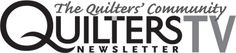 "Free Quilters TV from Quilters Newsletter.  ""Meet accomplished quilters, view amazing quilts, learn quilting techniques, visit quilt shows and shops, hear quilters' stories, see the best quilting products and more."""