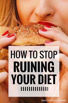 How to stop ruining your diet so you can lose weight. Top tips from a former fat girl turned nutritionist.
