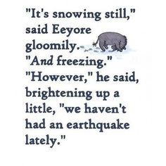That's the spirit, Eeyore!! Lol!!
