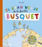 el gran viaje de la familia busquet-beatrice veillon-9788499742144