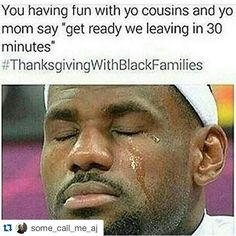 #thanksgivingwithblackfamilies Haha I'm white but this is still accurate!
