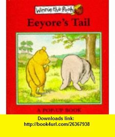 Eeyores Tail (Winnie-the-Pooh Mini Pop-ups) (9780416191493) A.A. Milne, Mark Burgess , ISBN-10: 0416191495  , ISBN-13: 978-0416191493 ,  , tutorials , pdf , ebook , torrent , downloads , rapidshare , filesonic , hotfile , megaupload , fileserve