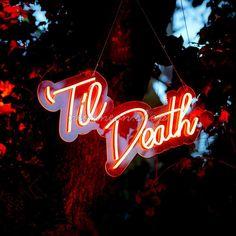 Til Death Wedding Neon Custom Neon Signs, Led Neon Signs, Wedding Signs, Our Wedding, Dream Wedding, Neon Aesthetic, Photo Proof, Neon Glow, Death