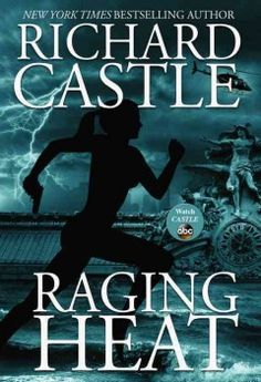 Raging Heat by Richard Castle.  Click the cover image to check out or request the bestsellers kindle.