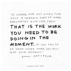 that is the work you need to be doing in the moment