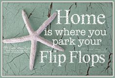 Little flip flop trivia.....The flip flop has been around for about 6,000 years but first came to American after World War II. They became popular after the Korean War and hit our pop culture via California surfer dudes in the 1960s. And, there you have it!
