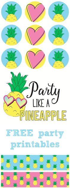 Party Like a Pineapple!!! Complete FREE printable party set <3