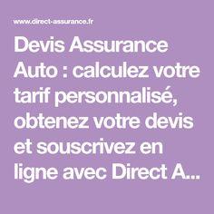Devis Assurance Auto : calculez votre tarif personnalisé, obtenez votre devis et souscrivez en ligne avec Direct Assurance. Assurance Habitation, Assurance Auto