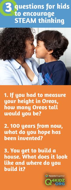 Three math, science, and engineering questions to help kids think creatively about quantities and building. Ask them follow-up questions, or consider measuring some oreos and doing some math to answer #1. For #2 and #3, follow up with a drawing activity. It's always fun when mom and dad answer the questions, too.  Get creative questions each day to spark fun family conversations at q4kidz.org.