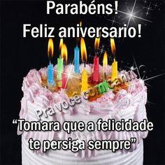 Parabéns! Feliz aniversário! Tomara que a felicidade te persiga...