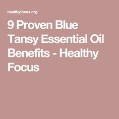 9 Proven Blue Tansy Essential Oil Benefits - Healthy Focus Blue Tansy Essential Oil, Essential Oils 101, Oil Benefits, Insect Repellent, Allergies, Vanity, Essentials, Skin Care, Healthy