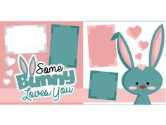 Some Bunny loves you this Easter Season!