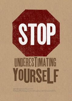 Stop Underestimating Yourself. This is me and I should stop doing it!!