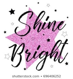 Find Shine Bright Slogan Pink Glitter Star stock images in HD and millions of other royalty-free stock photos, illustrations and vectors in the Shutterstock collection. Glitter Stars, Pink Glitter, Star Patterns, Baby Patterns, Slogan, Pink Images, Star Images, Black Star, Royalty Free Photos
