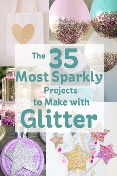 Most Sparkly Projects to Make with Glitter #Glitter #Craft #GlitterCrafts