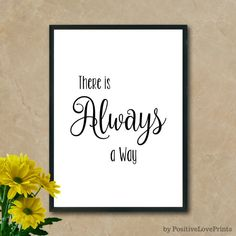 There is Always a Way, Printable Art, Motivational Quote Poster, Word Wall Art, … – office inspiration quotes Motivational Wall Art, Inspirational Wall Art, Wall Art Quotes, Quote Wall, Quote Posters, Quote Prints, Motivation Wall, Training Motivation, Exercise Motivation