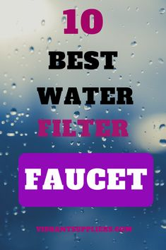 Tap water is unsafe it contains contaminants picked up on its way through old household plumbing, best Faucet Water Filter helps remove them.