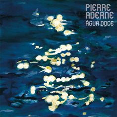 Pierre Aderne- Água Doce
